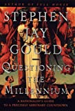 Questioning the Millennium, Stephen Jay Gould, 0609600761