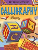 img - for Calligraphy (Arts and Crafts Skills) book / textbook / text book