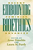 img - for Embodying Bioethics: Recent Feminist Advances (New Feminist Perspectives) book / textbook / text book
