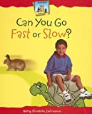 Can You Go Fast or Slow?