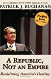 A Republic, Not an Empire: Reclaiming America's Destiny