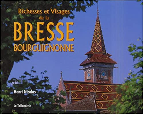 Livres audio gratuits pour les téléchargements Richesses et Visages de la Bresse bourguignonne by Henri Nicolas 2876292815 en français PDF MOBI