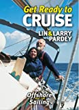 Get Ready to CRUISE: Lin & Larry Pardey - Offshore Sailing Part 1