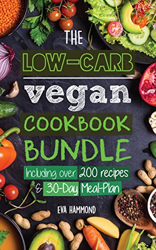 The Low Carb Vegan Cookbook Bundle: Including 30-Day Ketogenic Meal Plan (200+ Recipes: Breads, Fat Bombs & Cheeses) (Ketogenic Vegan) by Eva Hammond
