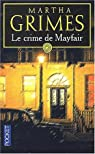 Le crime de Mayfair par Martha Grimes
