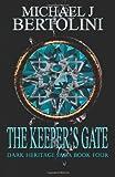 The Keeper's Gate, Michael Bertolini, 1468185195
