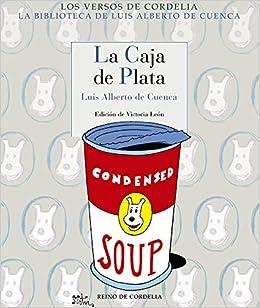 La caja de plata (Los Versos de Cordelia): Amazon.es: de Cuenca y ...