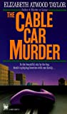 The Cable Car Murder, Elizabeth Atwood Taylor, 0804102813