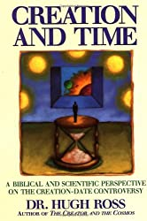 Creation and Time: A Biblical and Scientific Perspective on the Creation-Date Controversy