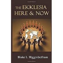 The Ekklesia Here & Now