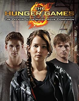 The Hunger Games: Official Illustrated Movie Companion by [Egan, Kate]