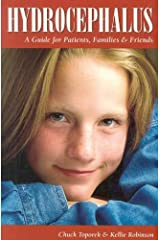 Hydrocephalus: A Guide for Patients, Families & Friends (Patient Centered Guides) Paperback