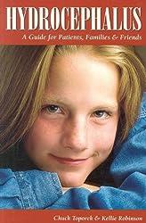 Hydrocephalus: A Guide for Patients, Families & Friends (Patient Centered Guides)