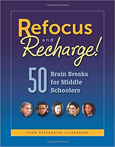 Amazon Com Refocus And Recharge 50 Brain Breaks For Middle