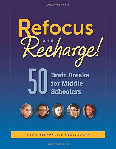 Refocus and Recharge! 50 Brain Breaks for Middle -