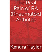 RA (Rheumatoid Arthritis): A Patient's Perspective