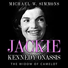 Jackie Kennedy Onassis: The Widow of Camelot Audiobook by Michael W. Simmons Narrated by Alan Munro