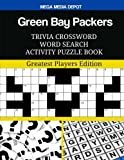 Green Bay Packers Trivia Crossword Word Search Activity Puzzle Book: Greatest Players Edition
