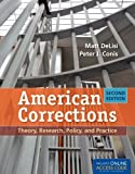 American Corrections: Theory, Research, Policy, And Practice, Matt DeLisi, Peter J. Conis, 1449652387