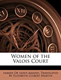 Women of the Valois Court, , 1146420609