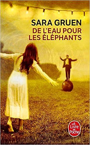 De L Eau Pour Les Elephants Le Livre De Poche French