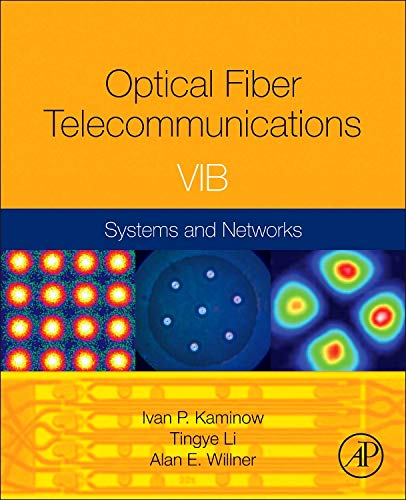 Optical Fiber Telecommunications Volume VIB: Systems and Networks (Optics and Photonics)