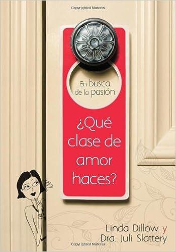 En busca de la pasion: ?que clase de amor haces? (Spanish Edition)
