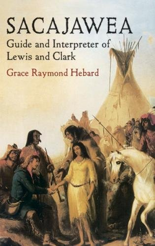 Sacajawea: Guide and Interpreter of Lewis and Clark (Native (Sacajawea Native American)