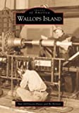 Wallops Island, Nan DeVincent-Hayes and Bowen Bennett, 0738506664