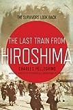 The Last Train from Hiroshima: The Survivors Look Back (John MacRae Books) Hardcover – January 19, 2010