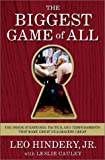img - for The Biggest Game of All : The Inside Strategies, Tactics, and Temperaments That Make Great Dealmakers Great book / textbook / text book