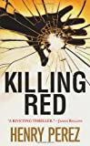 Killing Red, Henry Perez, 0786020326