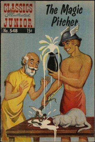 The Magic Pitcher (Classics Illustrated Junior Comic - HRN 556) (No. 548)