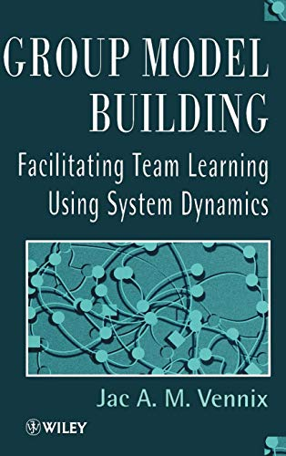 - Group Model Building: Facilitating Team Learning Using System Dynamics