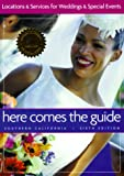 img - for Here Comes the Guide, Southern California : Locations and Services for Weddings and Special Events (6th Edition) book / textbook / text book