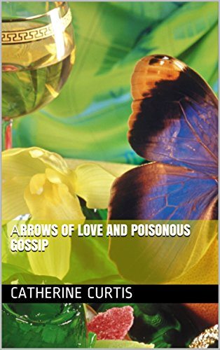Аrrows of Love and Poisonous Gossip