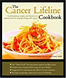 The Cancer Lifeline Cookbook: Recipes, Ideas, and Advice to Optimize the Lives of People Living with Cancer