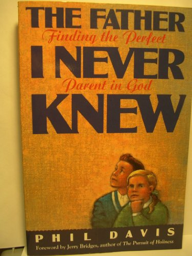 Father I Never Knew