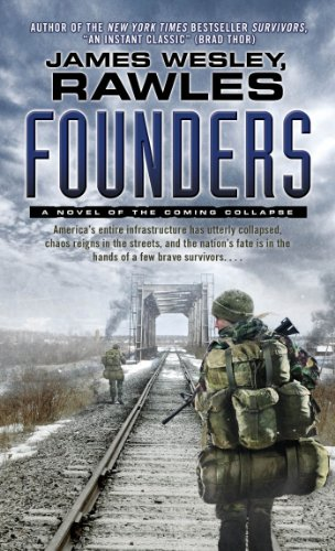 Founders: A Novel of the Coming Collapse by [Rawles, James Wesley]