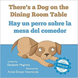 Theres a Dog on the Dining Room Table / Hay un perro sobre ...