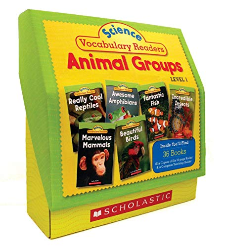 (Science Vocabulary Readers Set: Animal Groups: Exciting Nonfiction Books That Build Kids' Vocabularies Includes 36 Books (Six copies of six 16-page ... Birds, Reptiles, Amphibians, Fish, Insects)