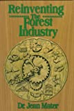 Reinventing the Forest Industry, Jean Mater, 1885221584