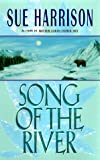 Song of the River, Sue Harrison, 0380973707
