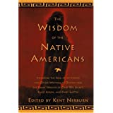 The Wisdom of the Native Americans: Including The Soul of an Indian and Other Writings of Ohiyesa and the Great Speeches of R