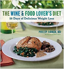 The wine and food lovers diet 28 days of delicious weight loss the wine and food lovers diet 28 days of delicious weight loss md philip tirman amazon books forumfinder Choice Image
