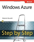 Windows Azure Step By Step by Brunetti, Roberto 1st (first) Edition (2011)