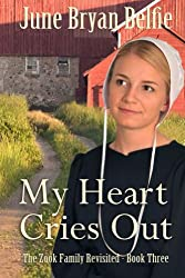 My Heart Cries Out (The Zook Family Revisited Book 3)
