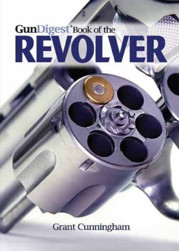 The Gun Digest Book of the Revolver (Best Pro Airsoft Guns)