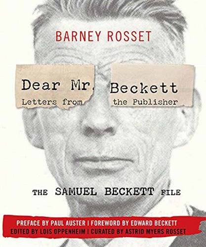Dear Mr. Beckett: Letters from the Publisher: The Samuel Beckett File: Correspondence, Interviews, Photos
