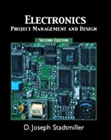 Electronics: Project Management and Design (2nd Edition)